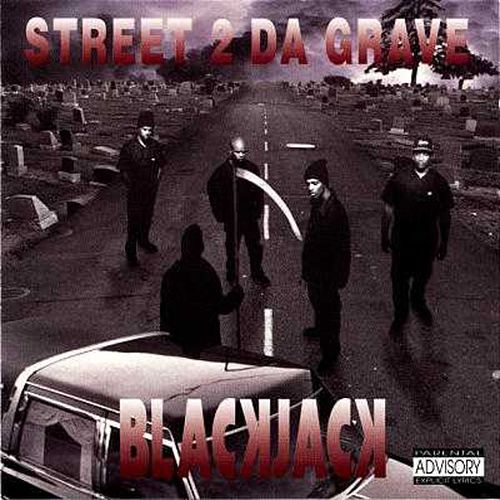 Street 2 Da Grave by Blackjack