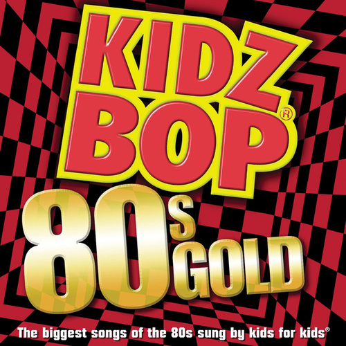 Play & Download Kidz Bop 80s Gold by KIDZ BOP Kids | Napster