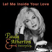 Play & Download Let Me Inside Your Love by Paula Atherton | Napster