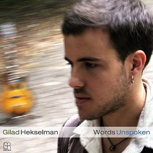 Play & Download Words Unspoken by Gilad Hekselman | Napster