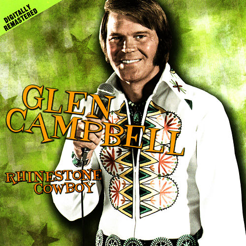 Play & Download Rhinestone Cowboy by Glen Campbell | Napster
