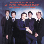 Play & Download Do You Love Me by Brian Poole and the Tremeloes | Napster