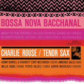 Play & Download Bossa Nova Bacchanal by Charlie Rouse | Napster