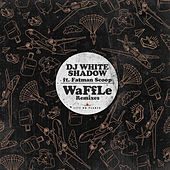 WaffLe Remixes (feat. Fatman Scoop) by DJ White Shadow