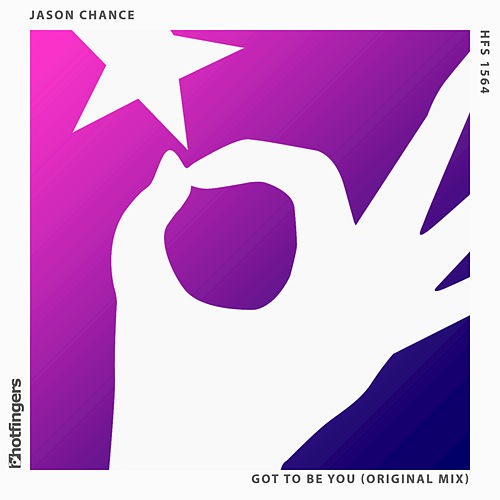 Play & Download Got to Be You by Jason Chance | Napster