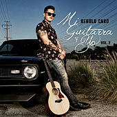 Play & Download Mi Guitarra y Yo Vol. 2 by Regulo Caro | Napster