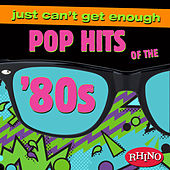 Play & Download Just Can't Get Enough: Pop Hits of the '80s by Various Artists | Napster
