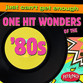 Play & Download Just Can't Get Enough: One Hit Wonders of the '80s by Various Artists | Napster
