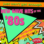 Just Can't Get Enough: New Wave Hits of the '80s by Various Artists