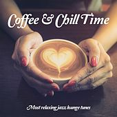 Coffee & Chill Time, Vol. 1 (Relaxing Jazzy Bar Lounge Music) by Various Artists
