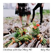 Play & Download Christmas With You (Merry Me) - Single by Kelcy Mae | Napster