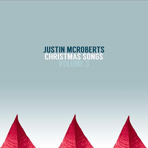 Christmas Songs, Vol. 3 by Justin McRoberts