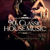Play & Download 90s Classic House Music by Various Artists | Napster