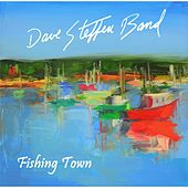 Play & Download Fishing Town by Dave Steffen Band | Napster