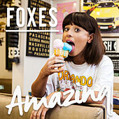 Play & Download Amazing by Foxes | Napster
