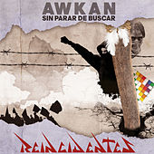 Play & Download Awkan (Sin Parar de Buscar) by Reincidentes | Napster