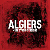 Play & Download Mute Studio Sessions by Algiers | Napster