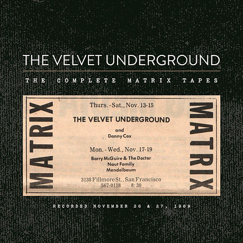 Play & Download The Complete Matrix Tapes by The Velvet Underground | Napster