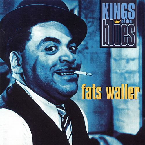 Kings of the Blues: Fats Waller von Fats Waller