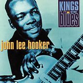 Play & Download Kings of the Blues: John Lee Hooker by John Lee Hooker | Napster