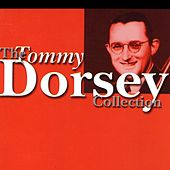 Play & Download The Tommy Dorsey Collection by Tommy Dorsey | Napster