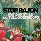 Stop Bajon (feat. Tullio de Piscopo) - Single by Papasun Style