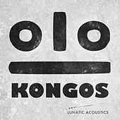 Play & Download Lunatic Acoustics by Kongos | Napster