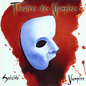 Play & Download Suicide Vampire by Theatres Des Vampires | Napster