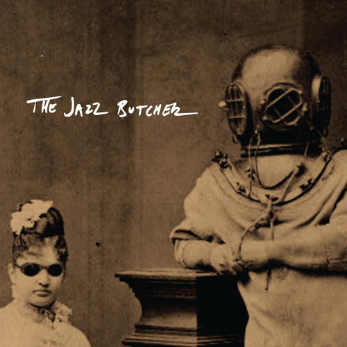 Play & Download All the Saints by The Jazz Butcher | Napster