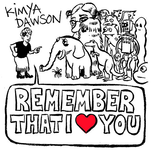 Play & Download Remember That I Love You by Kimya Dawson | Napster