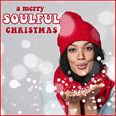 A Merry Soulful Christmas Featuring Vanessa Williams, Natalie Cole, The Pointer Sisters & More! by Various Artists