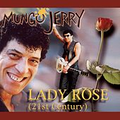 Lady Rose (21st Century) by Mungo Jerry