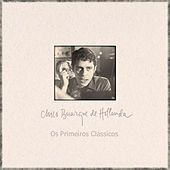 Play & Download Os Primeiros Clássicos by Chico Buarque | Napster