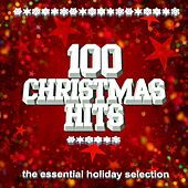 100 Christmas Hits (The Essential Holiday Selection) by Various Artists