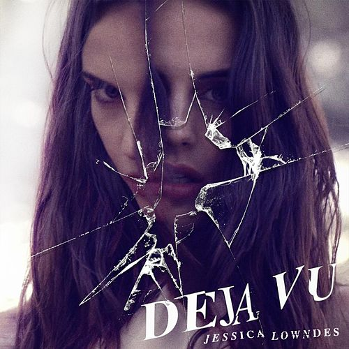 Play & Download Deja Vu by Jessica Lowndes | Napster