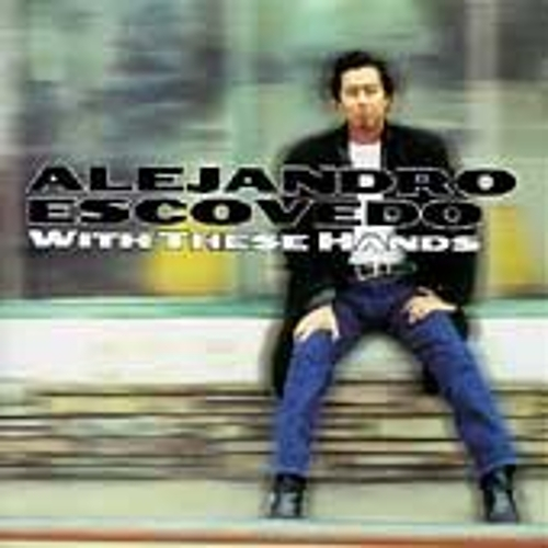 With These Hands by Alejandro Escovedo