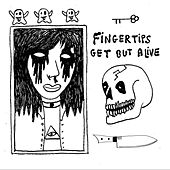 Get out Alive by Fingertips