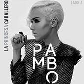 Play & Download La Princesa Caballero: Lado A by Pambo | Napster