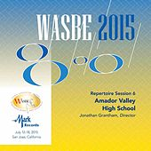 Play & Download 2015 WASBE San Jose, USA: July 18th Repertoire Session – Amador Valley High School Wind Ensemble (Live) by Amador Valley High School Wind Ensemble | Napster