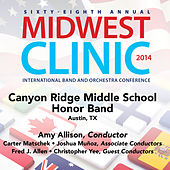 Play & Download 2014 Midwest Clinic: Canyon Ridge Middle School Honor Band (Live) by Canyon Ridge Middle School Honor Band | Napster