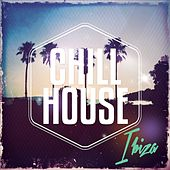 Play & Download Chill House Del Ibiza, Vol. 1 (Best Of Balearic Deep House & Bar Lounge Del Mar 2016) by Various Artists | Napster