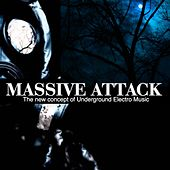 Play & Download Massive Attack (The New Concept of Underground Electro Music) by Various Artists | Napster