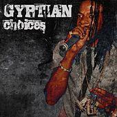 Play & Download Gyptian : Choices by Gyptian | Napster