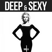 Deep & Sexy - 20 Deep House & Funky House Music Tunes, Vol. 6 by Various Artists