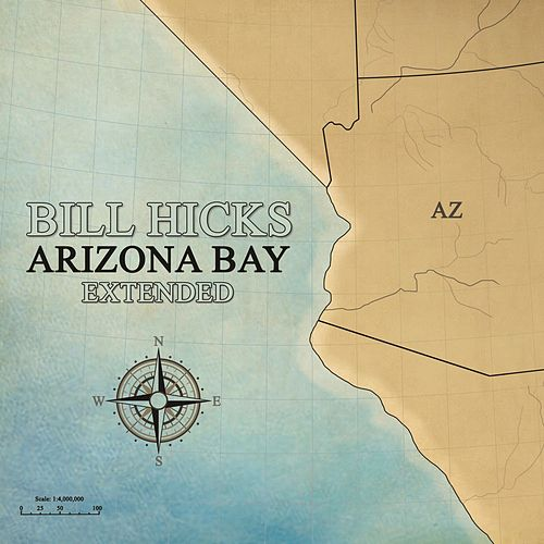 Play & Download Arizona Bay Extended by Bill Hicks | Napster