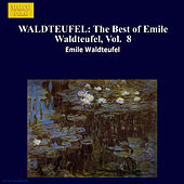 The Best of Emile Waldteufel Vol. 8 by Emile Waldteufel