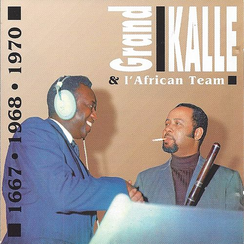 Play & Download Grand Kalle 1967-1968-1970 by Grand Kalle   Napster