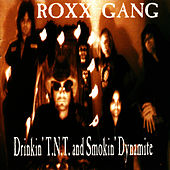Play & Download Drinkin' T.N.T. and Smokin' Dynamite by Roxx Gang | Napster