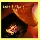 Play & Download Dose by The Latin Playboys | Napster