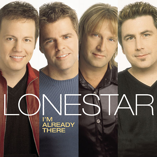 I'm Already There by Lonestar